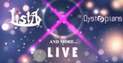 ListA x Dystopians LIVE