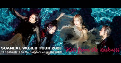 """Scandal WORLD TOUR 2020 """"Kiss from the darkness"""""""