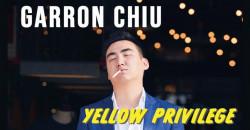 The Riff Spotlight: Garron Chiu 'Yellow Privilege'