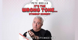 Pete Grella: It's The Wrong Tone headliner show