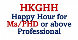 HKGHH Happy Hour (for Ms/PHD or above Professional)
