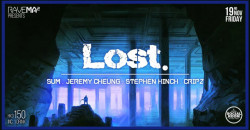 Rave Ma² Presents: Lost.